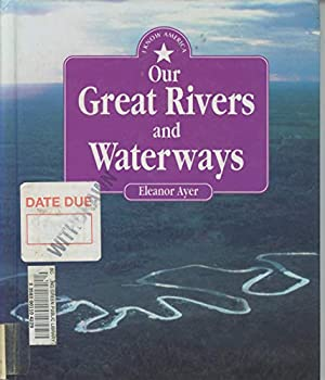 Our Great Rivers And Waterways (I Know America) 156294441X Book Cover