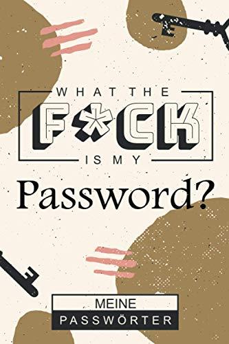 What the FCK is my Password? | Passwort Buch mit Register von A bis Z | A5 | 66 Seiten: Organizer für deine Passwörter | schön gestaltetes Logbuch inkl. 10 Seiten Notizbuch | zum selber schreiben