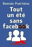 Tout un été sans Facebook (LE DILETTANTE)