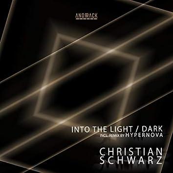 Into the Light/ Dark