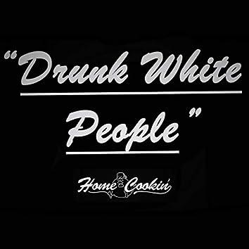 Drunk White People