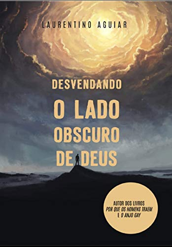 DESVENDANDO O LADO OBSCURO DE DEUS