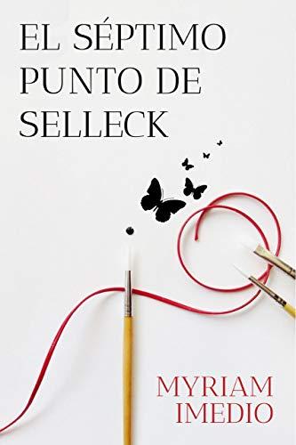 El Séptimo punto de Selleck eBook: Imedio, Myriam: Amazon.es ...