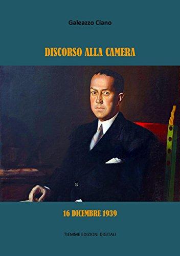 Discorso alla Camera. 16 dicembre 1939 (Italian Edition)