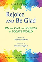 Rejoice and Be Glad: On the Call to Holiness in Today's World; The Apostolic Exhortation Gaudete et Exsultate—Study Edition