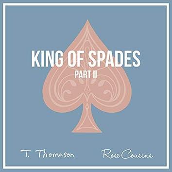 King of Spades, Pt. 2