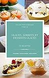 Glaces, sorbets et desserts glacés 70 recettes (Collection classique t. 19)