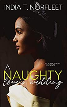 A Naughty Lovers Wedding (The Feel Good Standalone Series Book 4) Review