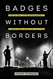 Badges without Borders (American Crossroads) (Volume 56)
