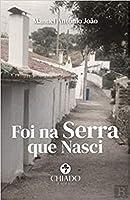 Foi na serra que nasci (Portuguese Edition)