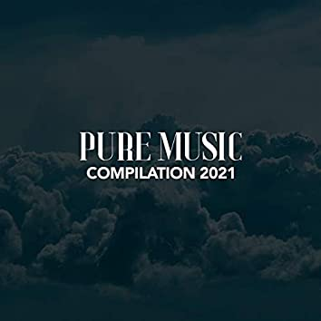 PURE MUSIC COMPILATION 2021