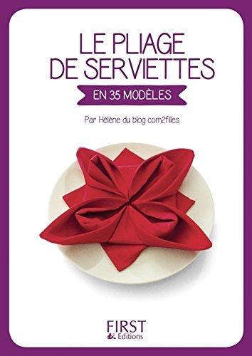 Petit Livre de - Le Pliage de serviettes (Hors collection) (French Edition)