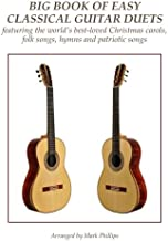 Big Book of Easy Classical Guitar Duets: featuring Christmas carols, folk songs, hymns and patriotic songs