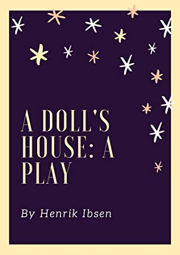 A Doll's House: a play (Annotated) (English Edition)