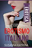 Erotismo Italiano: Tre è il numero perfetto - 15 Storie vere (Italian Edition)