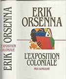 L'exposition coloniale de Erik Orsenna ( 1989 ) - France-Loisirs (1989)