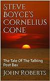 Steve Boyce's Cornelius Cone: The Tale Of The Talking Post Box (The New Adventures Of Cornelius Cone And Friends) (English Edition)