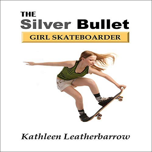 The Silver Bullet: Girl Skateboarder cover art