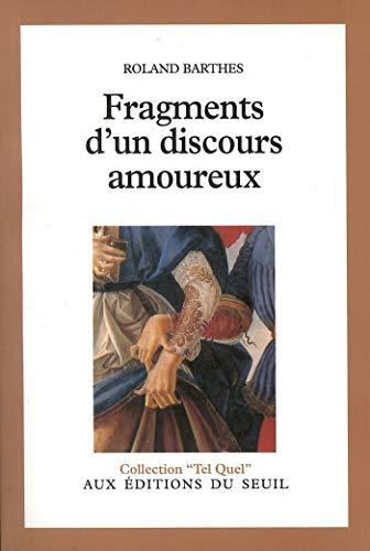 Fragments d'un discours amoureux (Tel Quel) (French Edition)