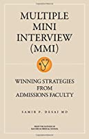 Multiple Mini Interview Mmi: Winning Strategies from Admissions Faculty