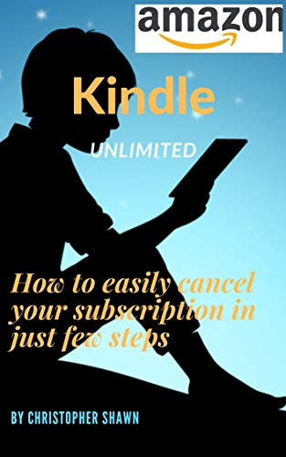 How to cancel your kindle unlimited membership: Easy and quick steps to unsubscribe for kindle unlimited membership (English Edition)
