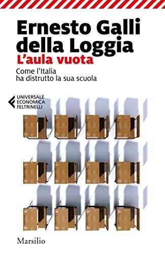 L'aula vuota: Come l'Italia ha distrutto la sua scuola