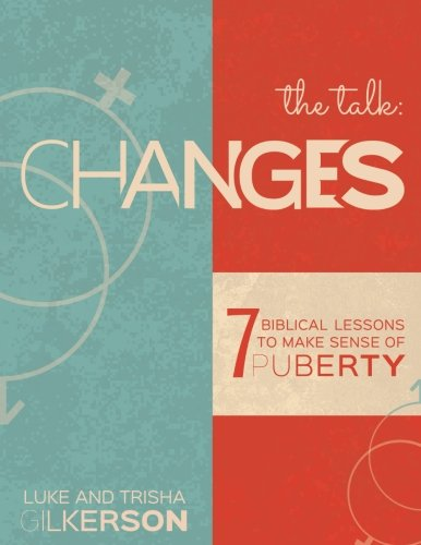 Changes: 7 Biblical Lessons to Make Sense of Puberty