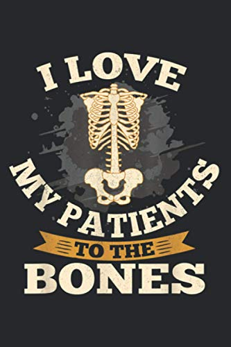 Chiropractor Love My Patients To The Bones Back Doctor: Daily planner notebook, A5 size (6 x 9 inches), 120 lined pages