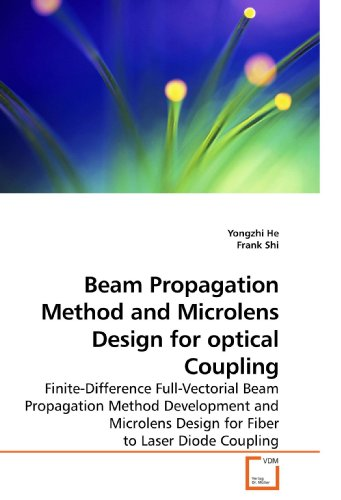 Beam Propagation Method and Microlens Design for optical Coupling: Finite-Difference Full-Vectorial Beam Propagation Method Development and Microlens Design for Fiber to Laser Diode Coupling