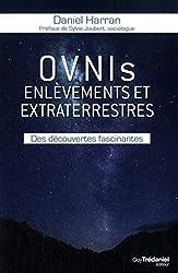 OVNIs, enlèvements et extraterrestres de Daniel Harran