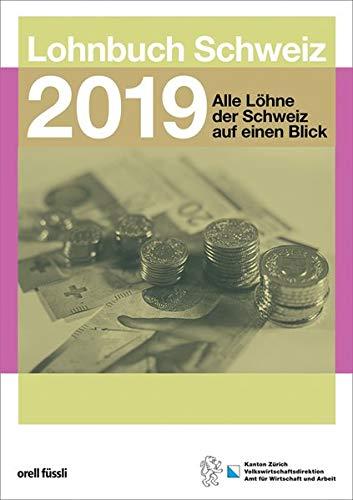 Lohnbuch Schweiz 2019: Alle Löhne der Schweiz auf einen Blick