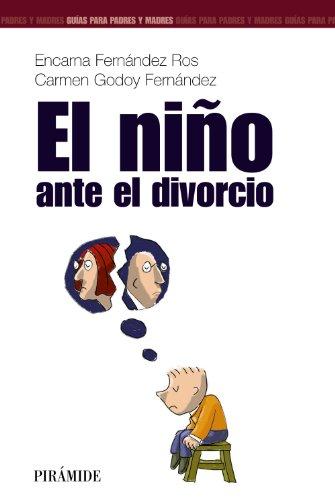 El niño ante el divorcio (Guías para padres y madres) (Spanish Edition)