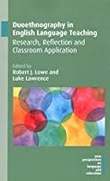 Duoethnography in English Language Teaching: Research, Reflection and Classroom Application (New Perspectives on Language and Education)