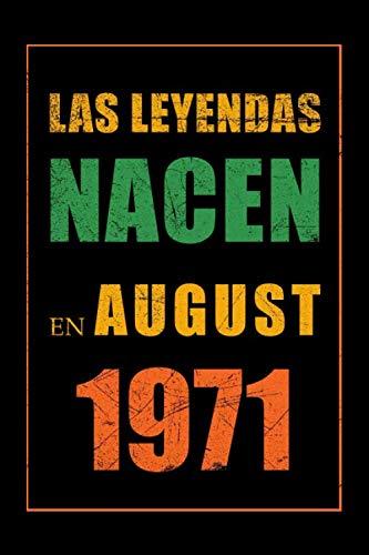 Las Leyendas Nacen En Agosto 1971: Regalo de cumpleaños de 49 años para mujeres y hombres, cuaderno forrado, bloc de notas, cuaderno de cumpleaños, ... regalo para la familia en el cumpleaños