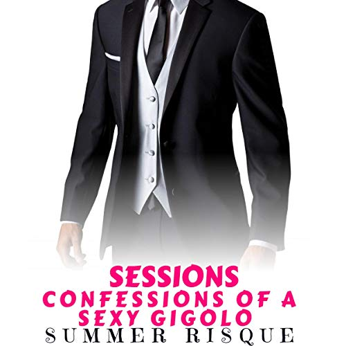 Sessions: Confessions of a Sexy Gigolo Audiobook By Summer Risque cover art