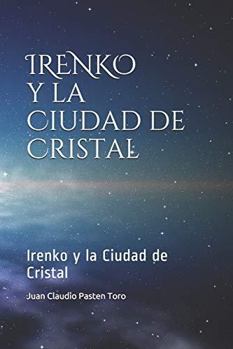 Irenko y La Ciudad de Cristal: 1