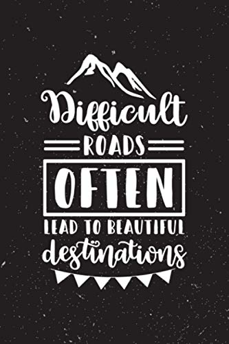 Difficult Roads Often Lead Inspirational Quote - Vitamin & Supplements Tracker