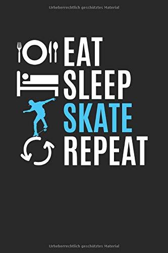 Eat Sleep Skate Repeat | Schlittschuh Trainings Notizen: Notizbuch A5 120 Seiten liniert