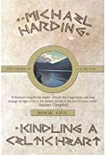 [ [ [ Kindling a Celtic Heart: The Forging of a Celtic King [ KINDLING A CELTIC HEART: THE FORGING OF A CELTIC KING ] By Harding, Michael ( Author )Apr-05-2011 Paperback