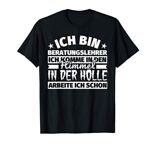 Beratungslehrer lustig Geschenk Himmel Hölle T-Shirt