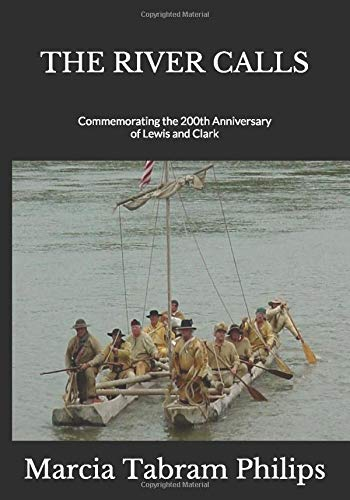 The River Calls: Commemorating the 200th Anniversary of Lewis and Clark