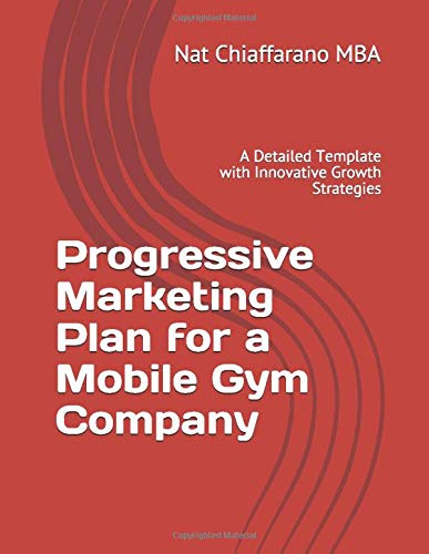 Progressive Marketing Plan for a Mobile Gym Company: A Detailed Template with Innovative Growth Strategies