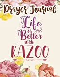 Prayer Journal Life is Better with Kazoo Vintage Musical Instrument Family: Christian Women Gifts, Inspirational Planner 2021,, Guided Journal, Christian Accessories