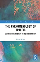 The Phenomenology of Traffic: Experiencing Mobility in Ho Chi Minh City (Ambiances, Atmospheres and Sensory Experiences of Spaces)