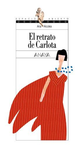 El retrato de Carlota (Literatura Juvenil (A Partir De 12 Años) - Espacio Abierto)