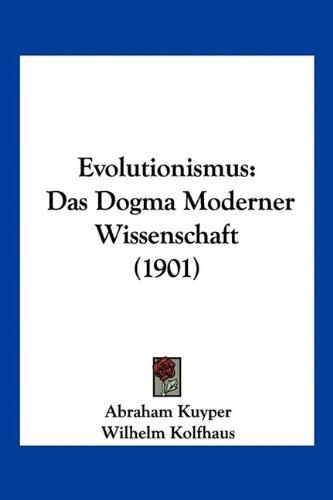 Evolutionismus: Das Dogma Moderner Wissenschaft (1901)