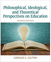 Gutek, Gerald Lee ( Author )(Philosophical, Ideological, and Theoretical Perspectives on Education (Revised)) Paperback