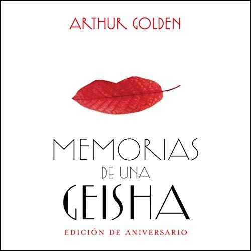 Memorias de una geisha (Edición aniversario) [Memoirs of a Geisha: Anniversary Edition] audiobook cover art