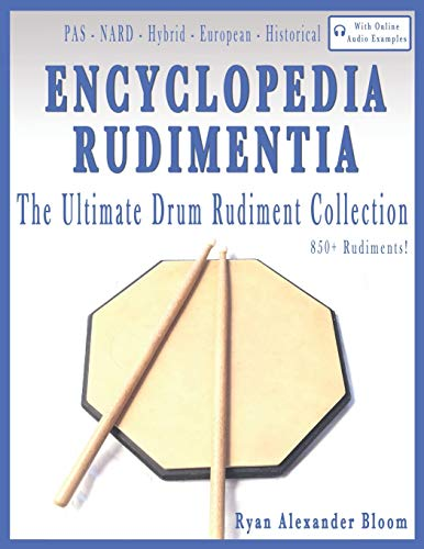 Encyclopedia Rudimentia: The Ultimate Drum Rudiment Collection