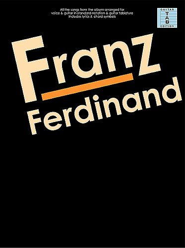 Franz Ferdinand: Franz Ferdinand. Partitions pour Tablature Guitare (Boîtes d\'Accord)